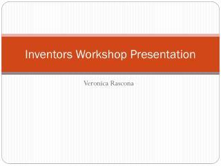 Inventors Workshop Presentation