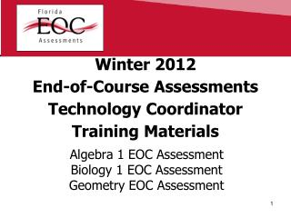 Winter 2012 End-of-Course Assessments Technology Coordinator Training Materials