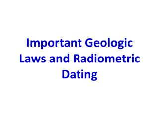 Important Geologic Laws and Radiometric Dating