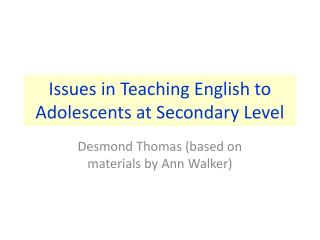 Issues in Teaching English to Adolescents at Secondary Level