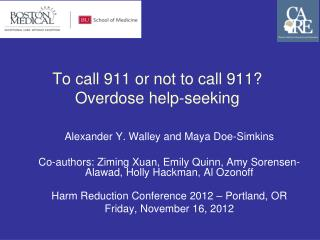 To call 911 or not to call 911? Overdose help-seeking