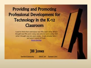 Providing and Promoting Professional Development for Technology in the K-12 Classroom