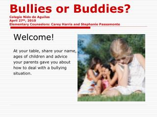 Welcome! At your table, share your name, ages of children and advice  your parents gave you about