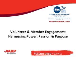 Volunteer & Member Engagement: Harnessing Power, Passion & Purpose