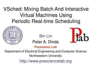 VSched: Mixing Batch And Interactive Virtual Machines Using Periodic Real-time Scheduling