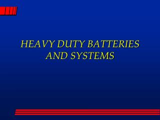 HEAVY DUTY BATTERIES AND SYSTEMS