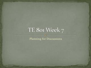 TE 801 Week 7