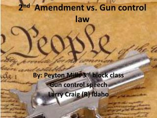 2 nd   Amendment vs. Gun control law