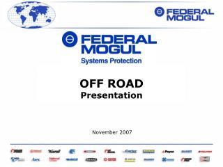 OFF ROAD Presentation November 2007