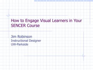 How to Engage Visual Learners in Your SENCER Course