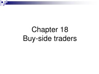 Chapter 18 Buy-side traders