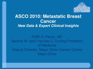 ASCO 2010: Metastatic Breast Cancer New Data & Expert Clinical Insights
