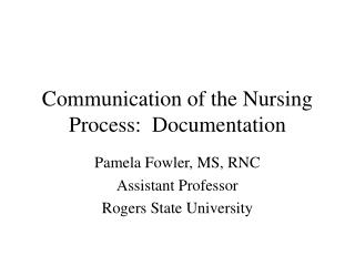 Communication of the Nursing Process:  Documentation
