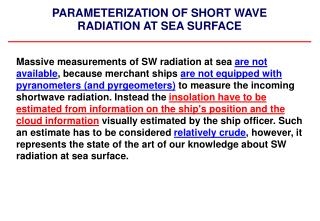 PARAMETERIZATION OF SHORT WAVE RADIATION AT SEA SURFACE
