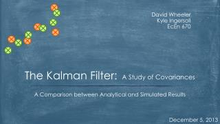 The Kalman Filter:  A Study of Covariances