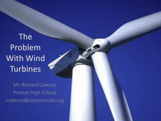 The Problem With Wind Turbines