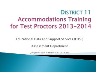 D ISTRICT  11 Accommodations Training for Test Proctors  2013-2014