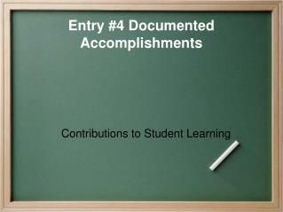 Entry 4 Documented Accomplishments
