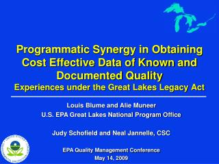 Programmatic Synergy in Obtaining Cost Effective Data of Known and Documented Quality  Experiences under the Great Lakes