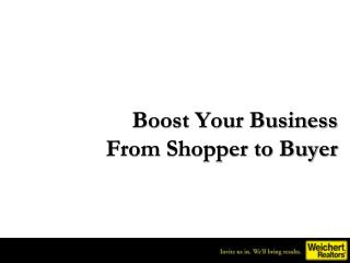 Boost Your Business From Shopper to Buyer