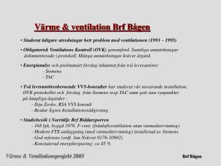 Värme & ventilation Brf Bågen
