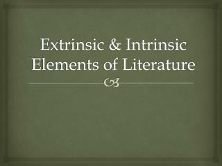 Extrinsic & Intrinsic Elements of Literature