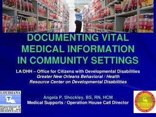 DOCUMENTING VITAL MEDICAL INFORMATION  IN COMMUNITY SETTINGS