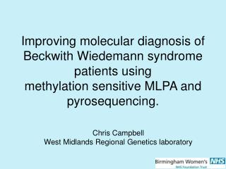 Chris Campbell West Midlands Regional Genetics laboratory