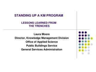 STANDING UP A KM PROGRAM LESSONS LEARNED FROM  THE TRENCHES