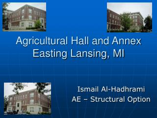 Agricultural Hall and Annex Easting Lansing, MI