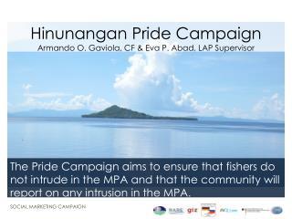 Hinunangan Pride Campaign Armando O.  Gaviola , CF & Eva P. Abad, LAP Supervisor