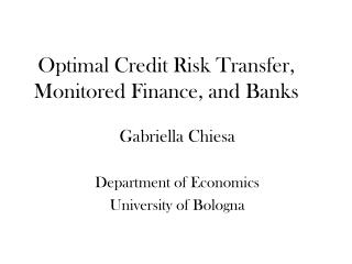 Optimal Credit Risk Transfer,  Monitored Finance, and Banks