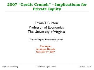 2007 �Credit Crunch� � Implications for Private Equity
