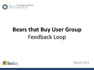 Bears that Buy User Group Feedback Loop