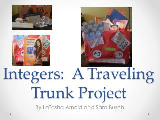 Integers:  A Traveling Trunk Project
