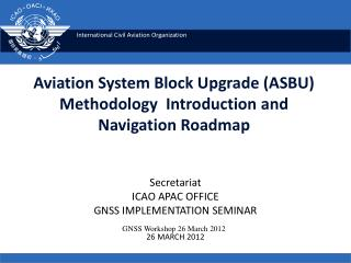 Aviation System Block Upgrade (ASBU)  Methodology  Introduction and Navigation Roadmap