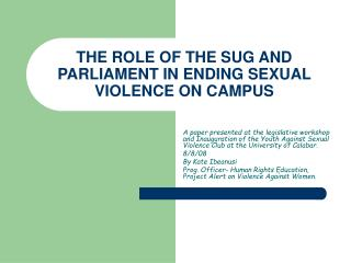 THE ROLE OF THE SUG AND PARLIAMENT IN ENDING SEXUAL VIOLENCE ON CAMPUS