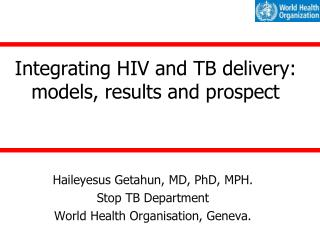 Integrating HIV and TB delivery: models, results and prospect