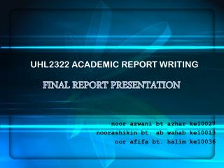 UHL2322 ACADEMIC REPORT WRITING