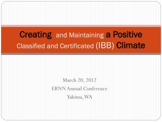 Creating and Maintaining a Positive  Classified and Certificated  (IBB)  Climate