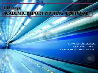 UHL2332 ACADEMIC REPORT WRITING (PROPOSAL)