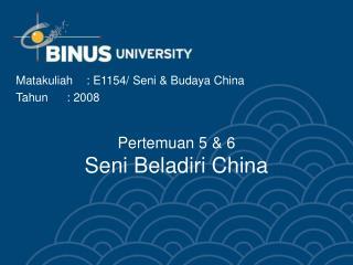 Pertemuan 5 & 6 Seni Beladiri China