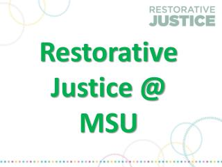 Restorative Justice @ MSU