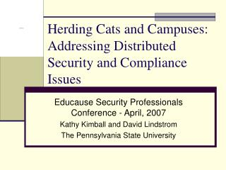 Herding Cats and Campuses: Addressing Distributed Security and Compliance Issues