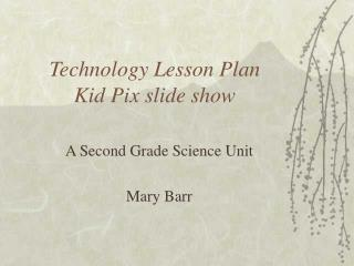 Technology Lesson Plan Kid Pix slide show