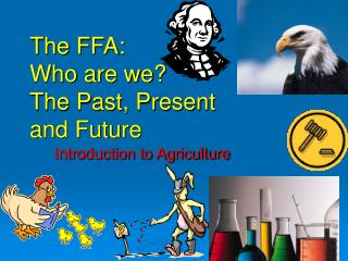 The FFA: Who are we?  The Past, Present  and Future