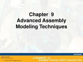 Chapter  9 Advanced Assembly Modeling Techniques