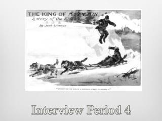 Interview Period 4
