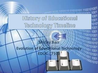 History of Educational  Technology Timeline