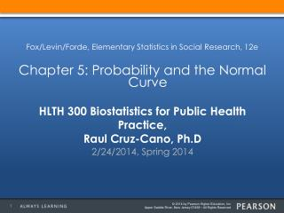 HLTH 300 Biostatistics for Public Health Practice, Raul Cruz-Cano,  Ph.D